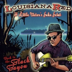 Lousiana Red And Little Victors Juke Joint - Back To The Black Bayou